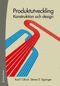 Produktutveckling : konstruktion och design
