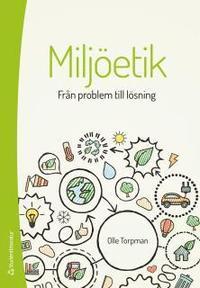 Miljöetik : från problem till lösning