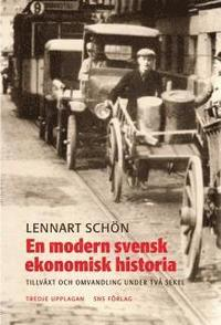 En modern svensk ekonomisk historia : tillväxt och omvandling under två seke